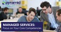 Managed Services: Focus on Your Core Competencies